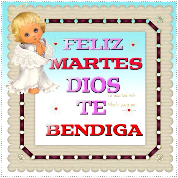 Dios te bendiga feliz martes